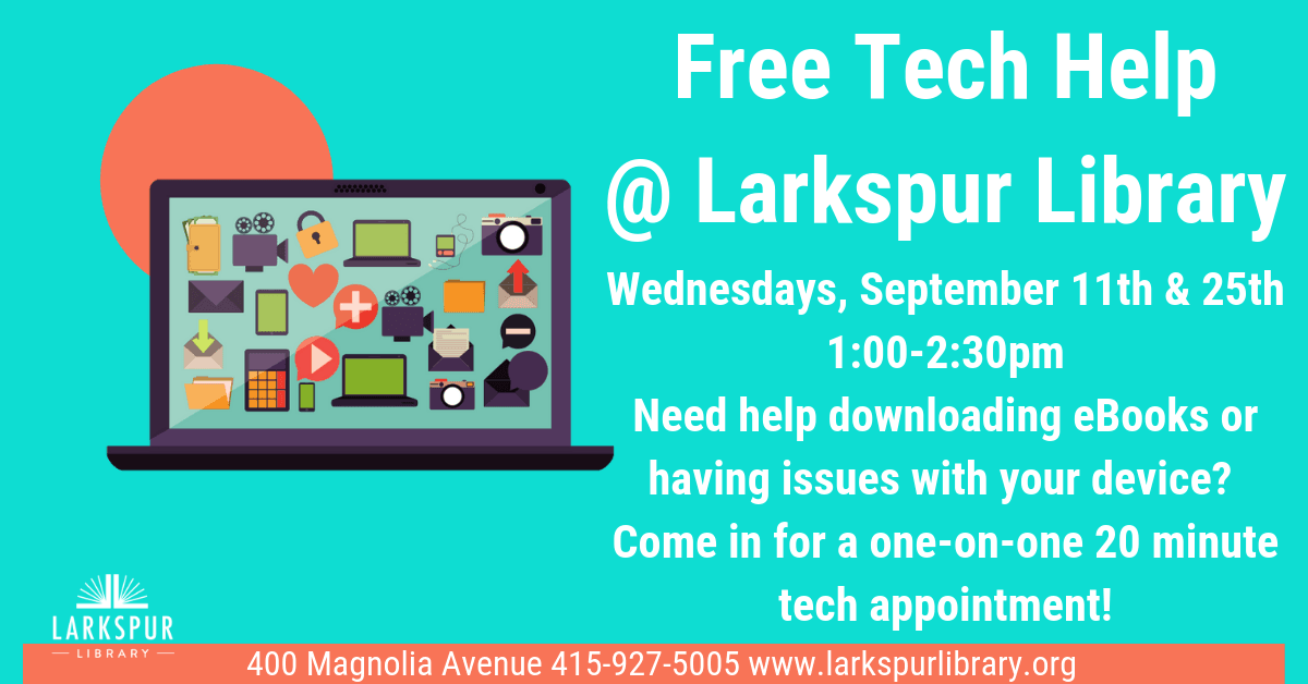 Free Tech Help at Larkspur Library, September 11th, 1:00-2:30pm