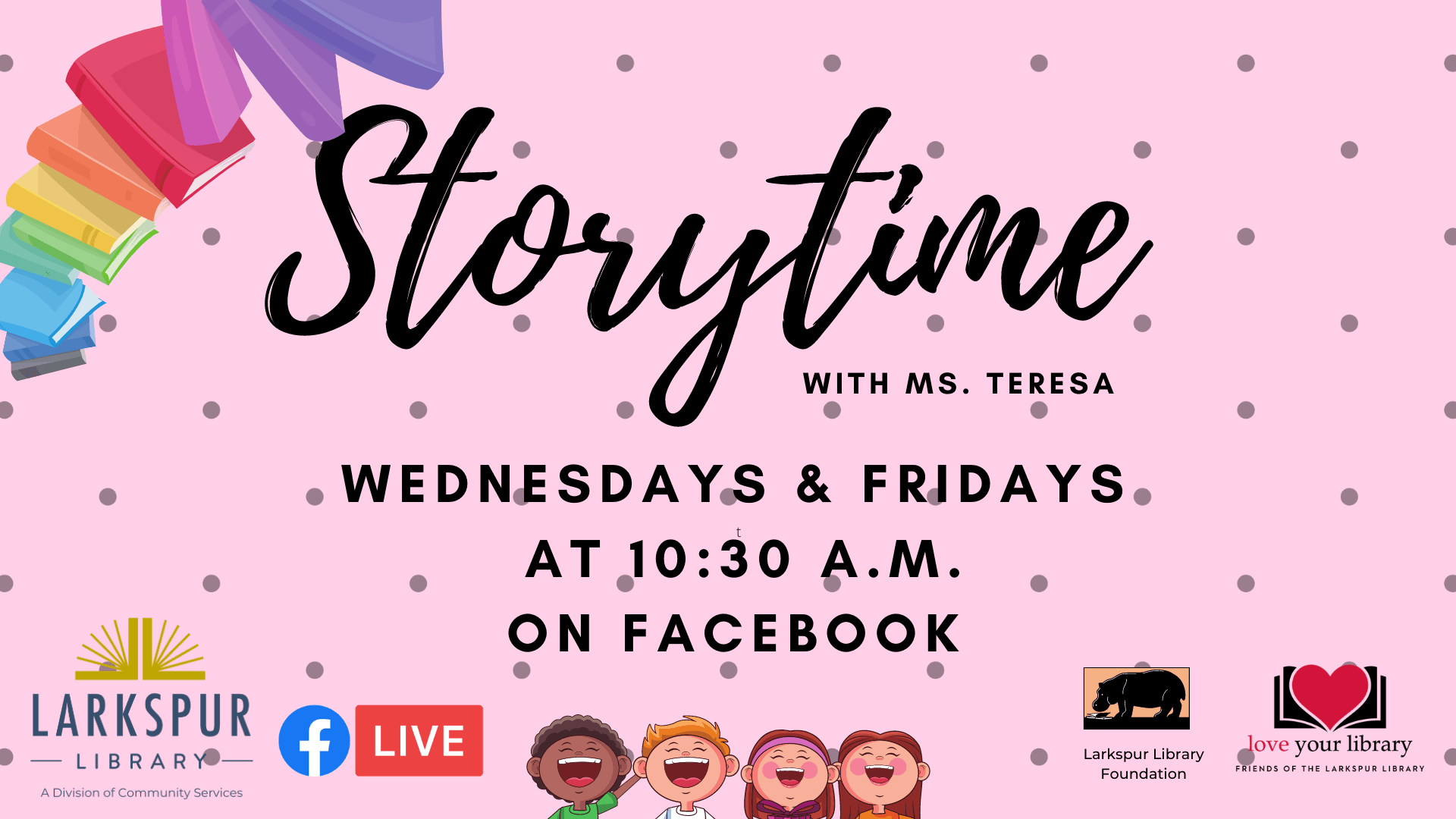 Story time with Ms. Teresa now at 10:30 AM join us on Facebook Live!